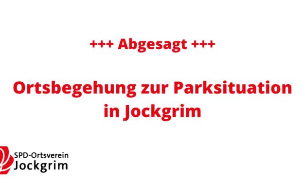 +++ ABGESAGT+++ BEGEHUNG ZUR PARKSITUATION IN JOCKGRIM